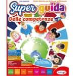 """Guida Didattica Scuola dell'Infanzia """"SUPER GUIDA DELLE COMPETENZE"""""""