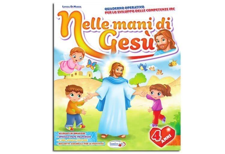 """Quaderni operativi di religione 3, 4, 5 anni """"NELLE MANI DI GESÙ"""""""