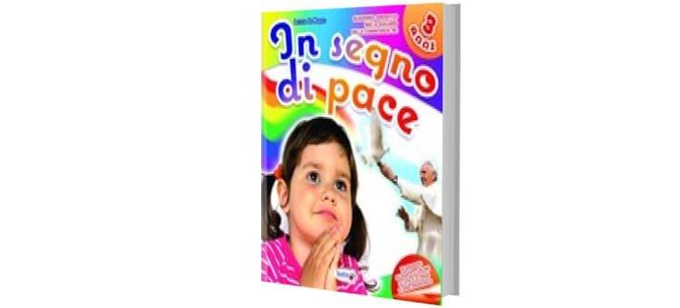 """Quaderni operativi religione Scuola Infanzia """"IN SEGNO DI PACE"""""""